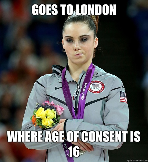 Goes to London Where age of consent is 16 - McKayla Not Impressed