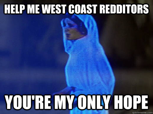 help me west coast redditors youre my only hope - help me obi-wan kenobi