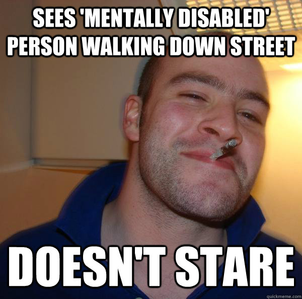 sees mentally disabled person walking down street doesnt  - Good Guy Greg