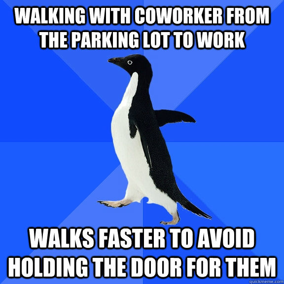 walking with coworker from the parking lot to work walks fas - Socially Awkward Penguin