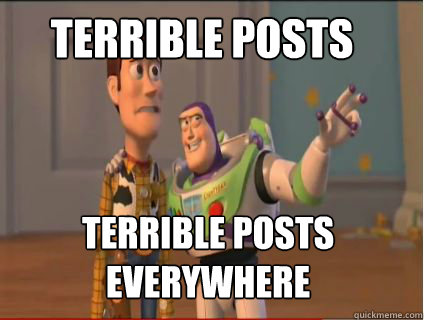 terrible posts terrible posts everywhere - woody and buzz