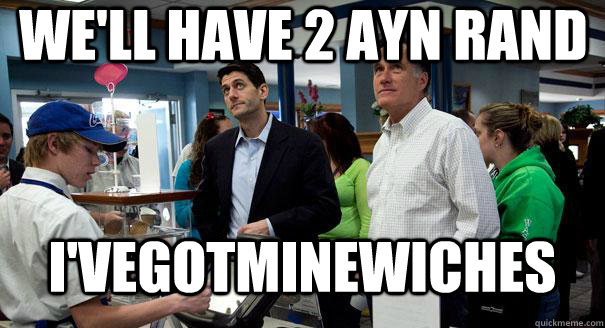 well have 2 ayn rand ivegotminewiches - Paul Ryan Gets A Burger