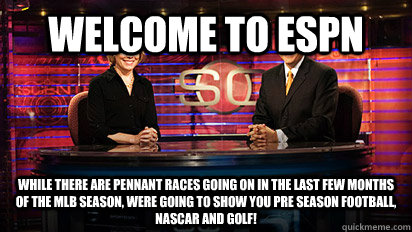 welcome to espn while there are pennant races going on in th - 