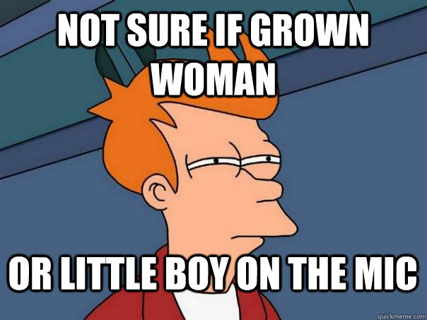 not sure if grown woman or little boy on the mic - Futurama Fry