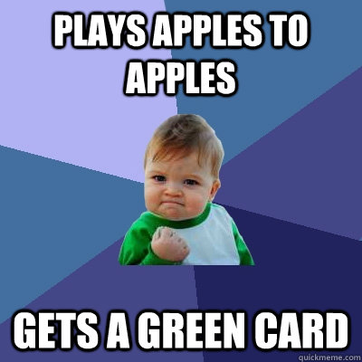 plays apples to apples gets a green card - Success Kid