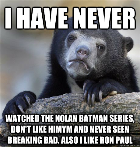 i have never watched the nolan batman series dont like him - Confession Bear