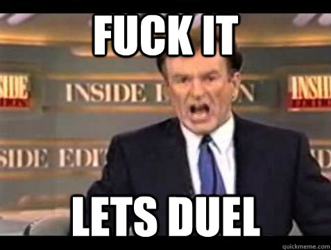 fuck it lets duel - Bill OReilly Fuck It