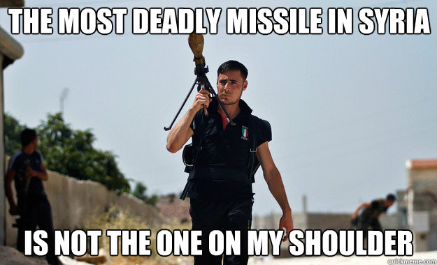 the most deadly missile in syria is not the one on my should - Ridiculously Photogenic Syrian Soldier