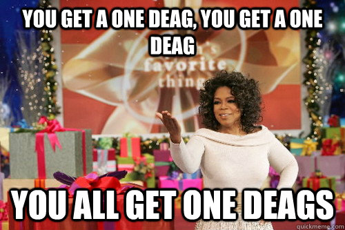 you get a one deag you get a one deag you all get one deags - Oprah Gives You Things