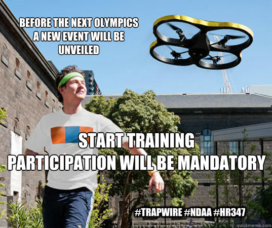 before the next olympics a new event will be unveiled start  - Drone Escape!