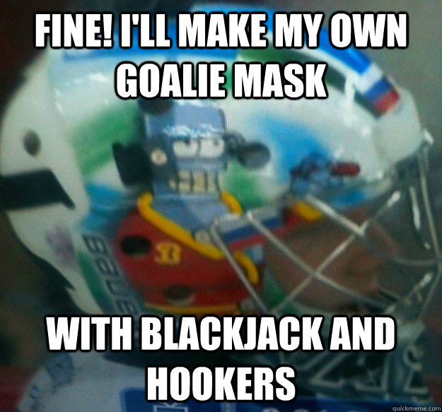 fine ill make my own goalie mask with blackjack and hooker - Andrei Vasilevskis Mask