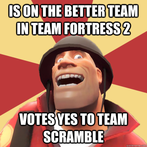 is on the better team in team fortress 2 votes yes to team s -