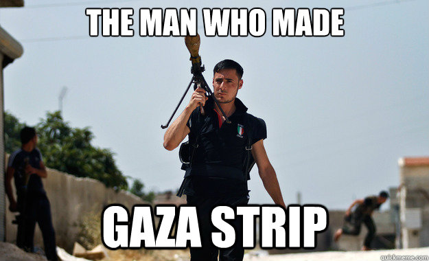 the man who made gaza strip  - Ridiculously Photogenic Syrian Soldier