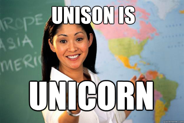 unison is unicorn - Unhelpful High School Teacher