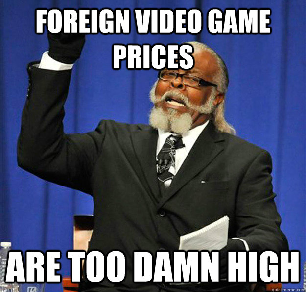 foreign video game prices are too damn high - Jimmy McMillan