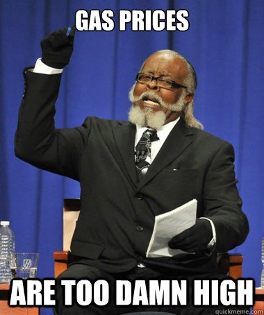 gas prices are too damn high - The Rent Is Too Damn High