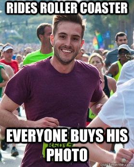 rides roller coaster everyone buys his photo - Ridiculously photogenic guy