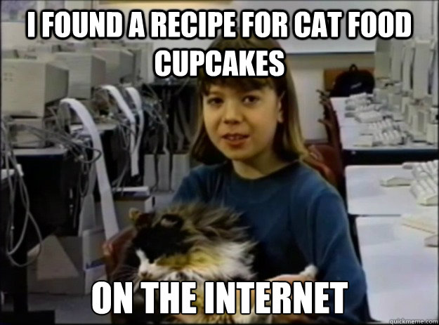 i found a recipe for cat food cupcakes on the internet - 