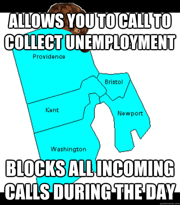allows you to call to collect unemployment blocks all incomi - Scumbag Rhode Island