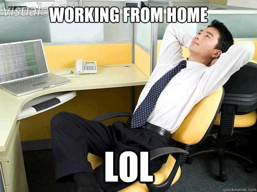 working from home lol - Office Thoughts