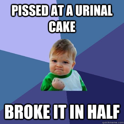 pissed at a urinal cake broke it in half - Success Kid