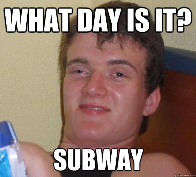 what day is it subway - 10 Guy