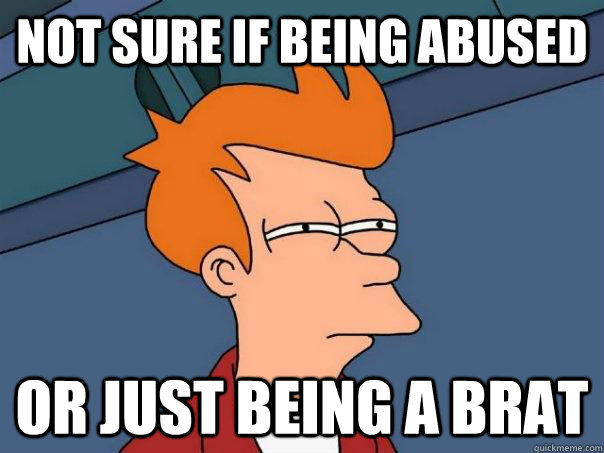 not sure if being abused or just being a brat - Futurama Fry