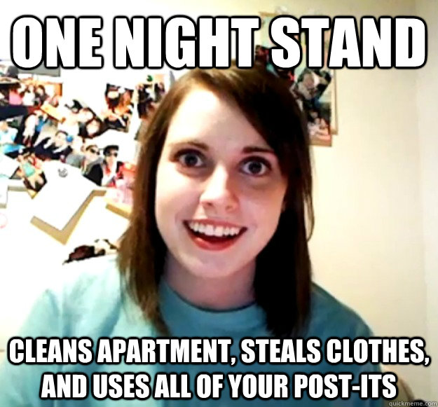 one night stand cleans apartment steals clothes and uses a - Overly Attached Girlfriend