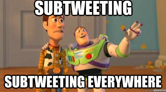subtweeting subtweeting everywhere - Twitter tonight