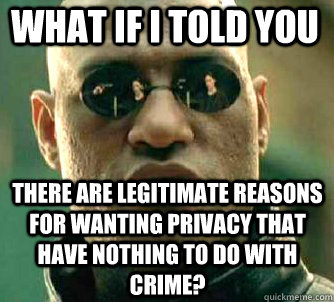 what if i told you there are legitimate reasons for wanting  - Matrix Morpheus