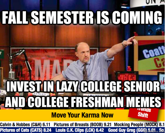 fall semester is coming invest in lazy college senior and co - Mad Karma with Jim Cramer