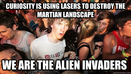 curiosity is using lasers to destroy the martian landscape w - Sudden Clarity Clarence