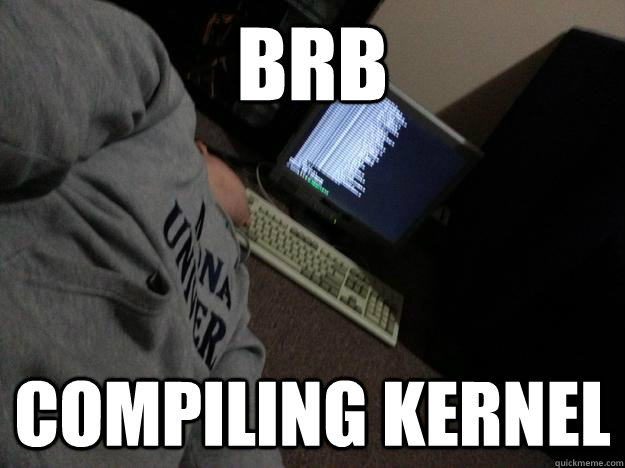 brb compiling kernel - Asleep It Student