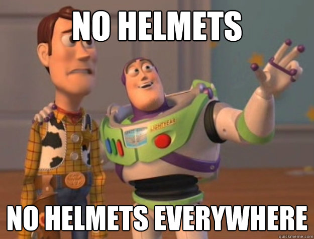 no helmets no helmets everywhere - Buzz Lightyear