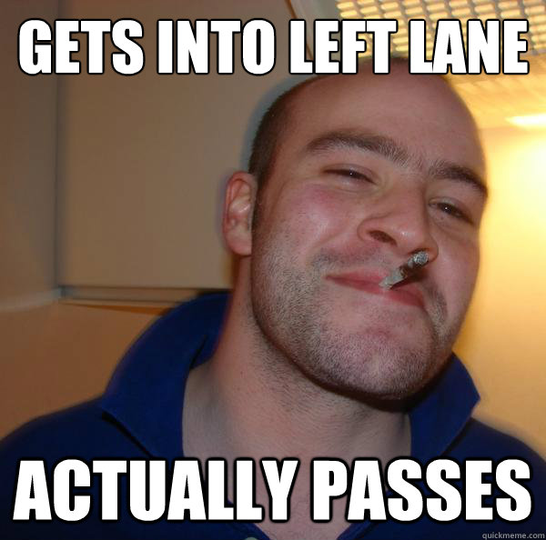 gets into left lane actually passes - Good Guy Greg