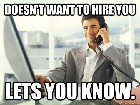 doesnt want to hire you lets you know - Good Guy Potential Employer