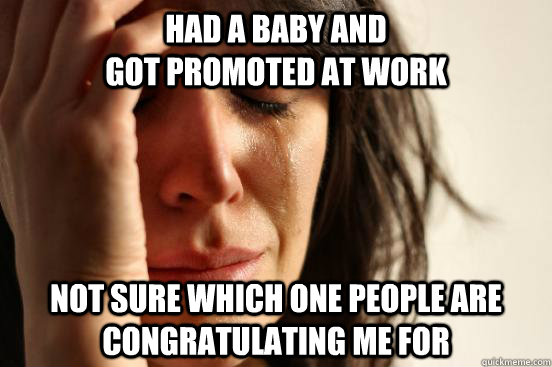 had a baby and go - First World Problems