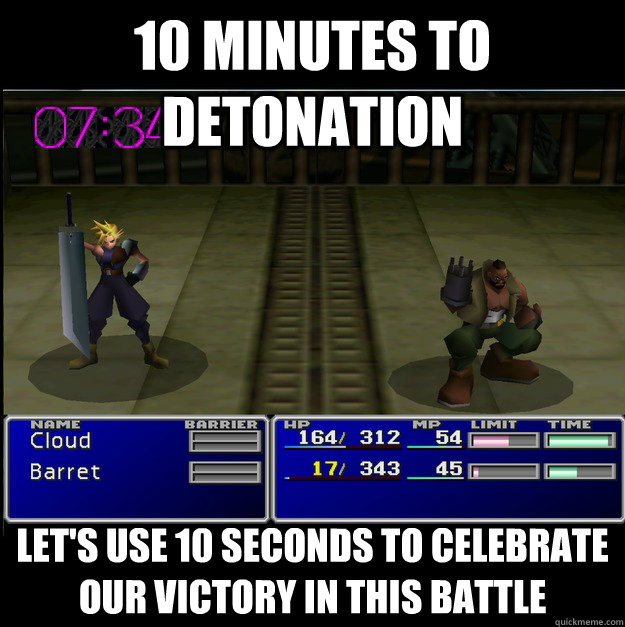 10 minutes to detonation lets use 10 seconds to celebrate o -