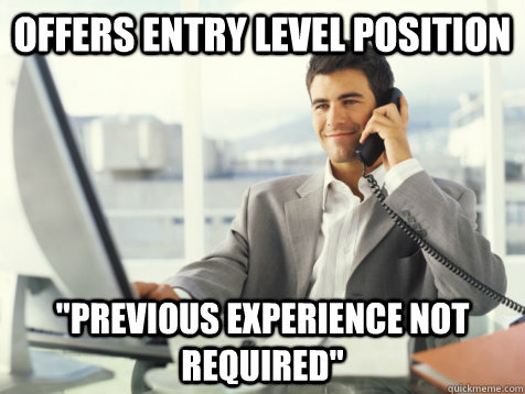 offers entry level position previous experience not require - Good Guy Potential Employer