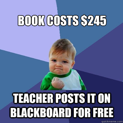 book costs 245 teacher posts it on blackboard for free - Success Kid