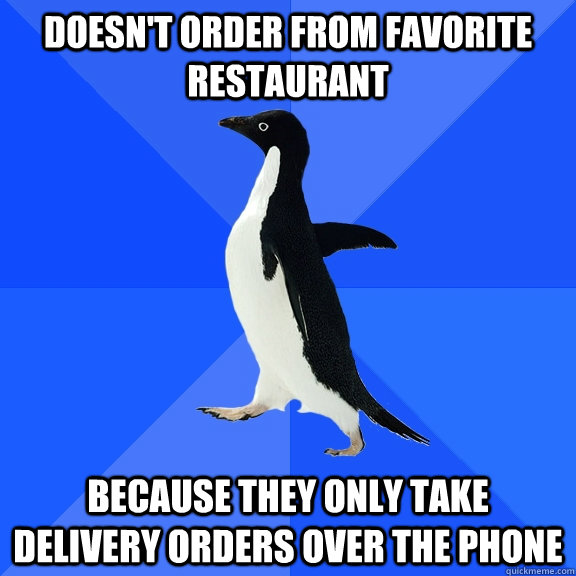 doesnt order from favorite restaurant because they only ta - Socially Awkward Penguin