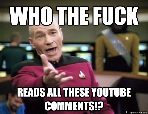 who the fuck reads all these youtube comments - Annoyed Picard HD