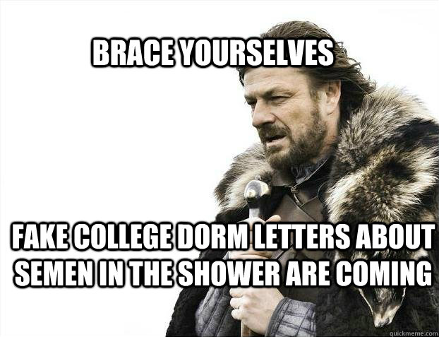 brace yourselves fake college dorm letters about semen in th - BRACE YOURSELF SOLO QUEUE