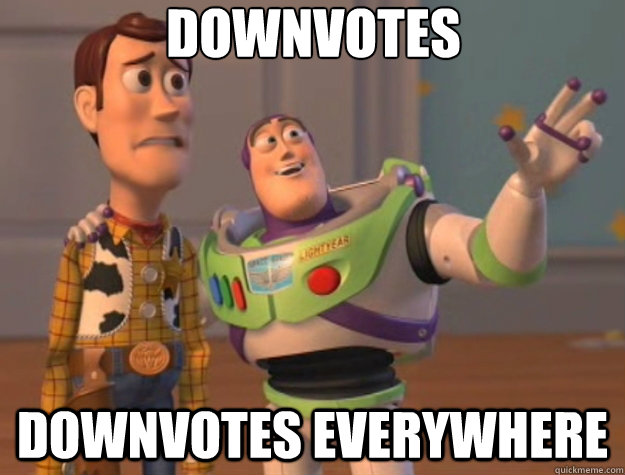 downvotes downvotes everywhere  - Toy Story