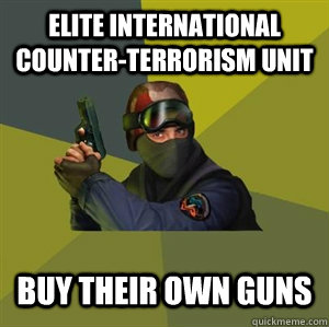 elite international counterterrorism unit buy their own gun - Counter Strike
