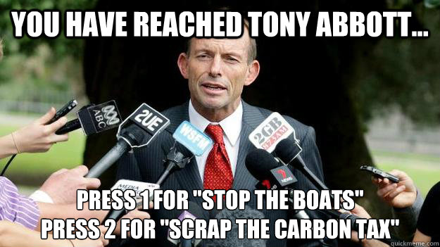 you have reached tony abbott press 1 for stop the boats - Tony Abbott robocall