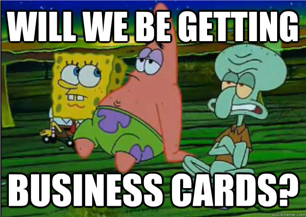 will we be getting business cards -