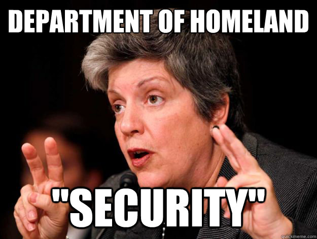 department of homeland security - Orwellian Napolitano