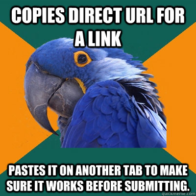 copies direct url for a link pastes it on another tab to mak - Paranoid Parrot