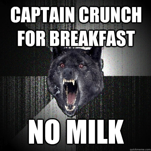 captain crunch for breakfast no milk - Insanity Wolf